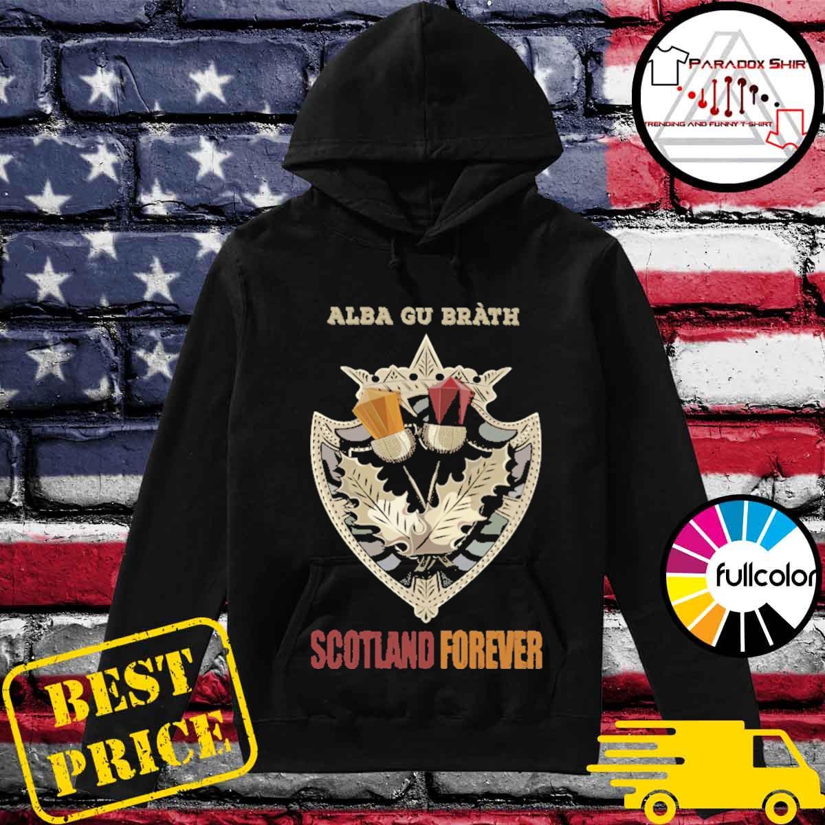 Alba Gu Bràth Scotland Forever s Hoodie