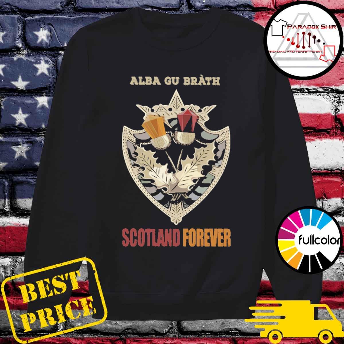 Alba Gu Bràth Scotland Forever s Sweater
