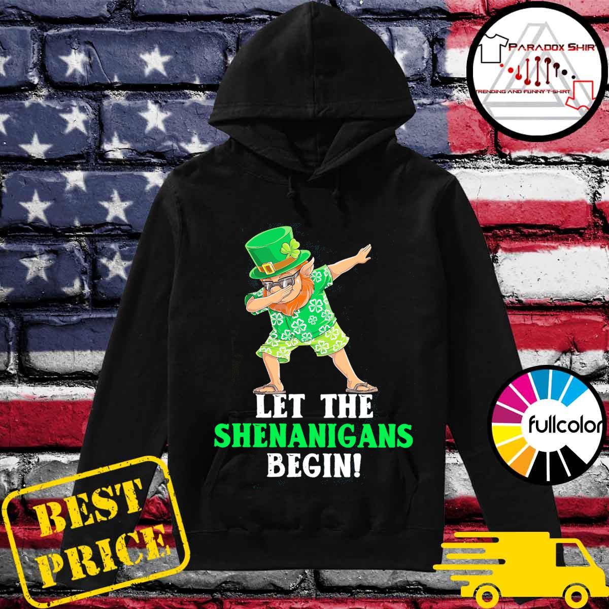 Dabbing Leprechaun let the shenanigans begin patrick's day s Hoodie