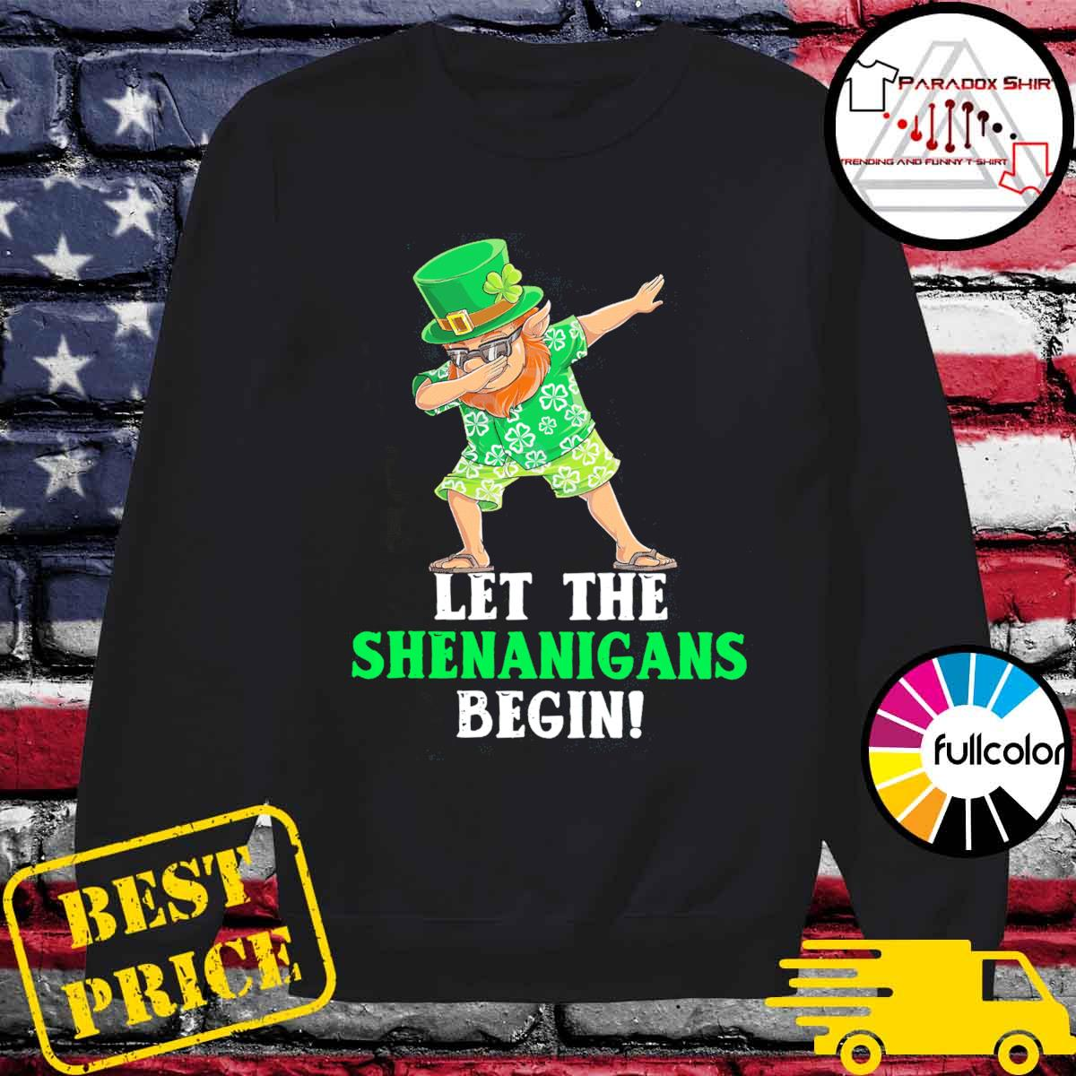 Dabbing Leprechaun let the shenanigans begin patrick's day s Sweater
