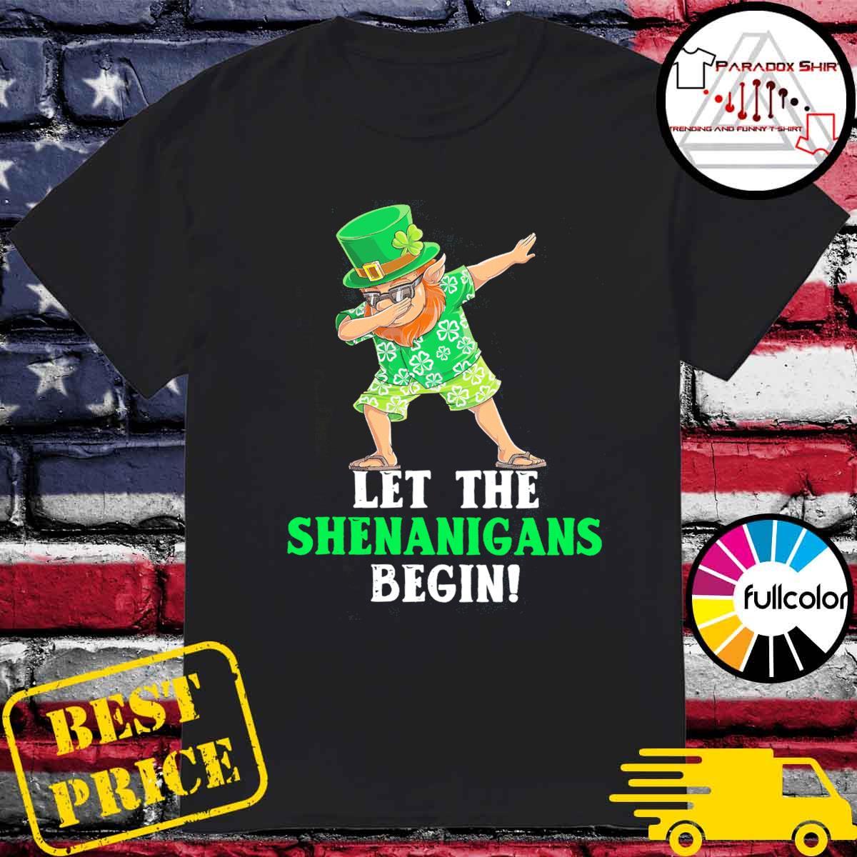 Dabbing Leprechaun let the shenanigans begin patrick's day shirt