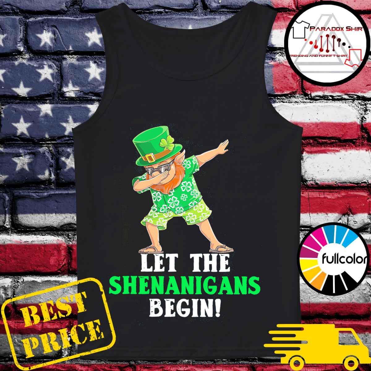 Dabbing Leprechaun let the shenanigans begin patrick's day s Tank-top