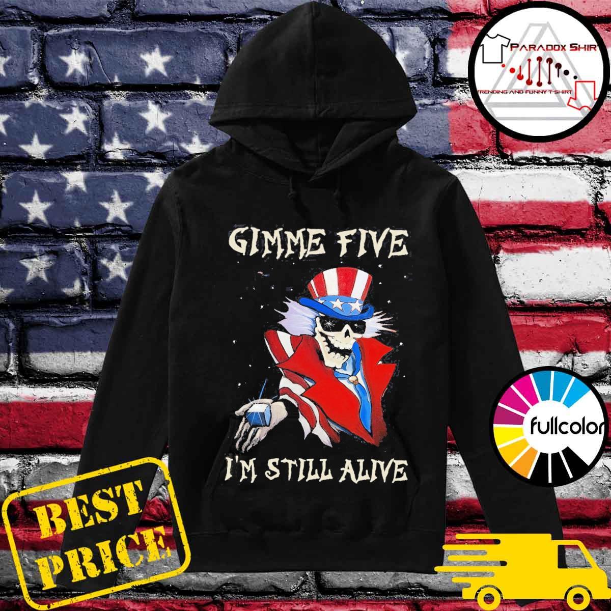 Gimme Five I'm still alive Magician Skeleton s Hoodie