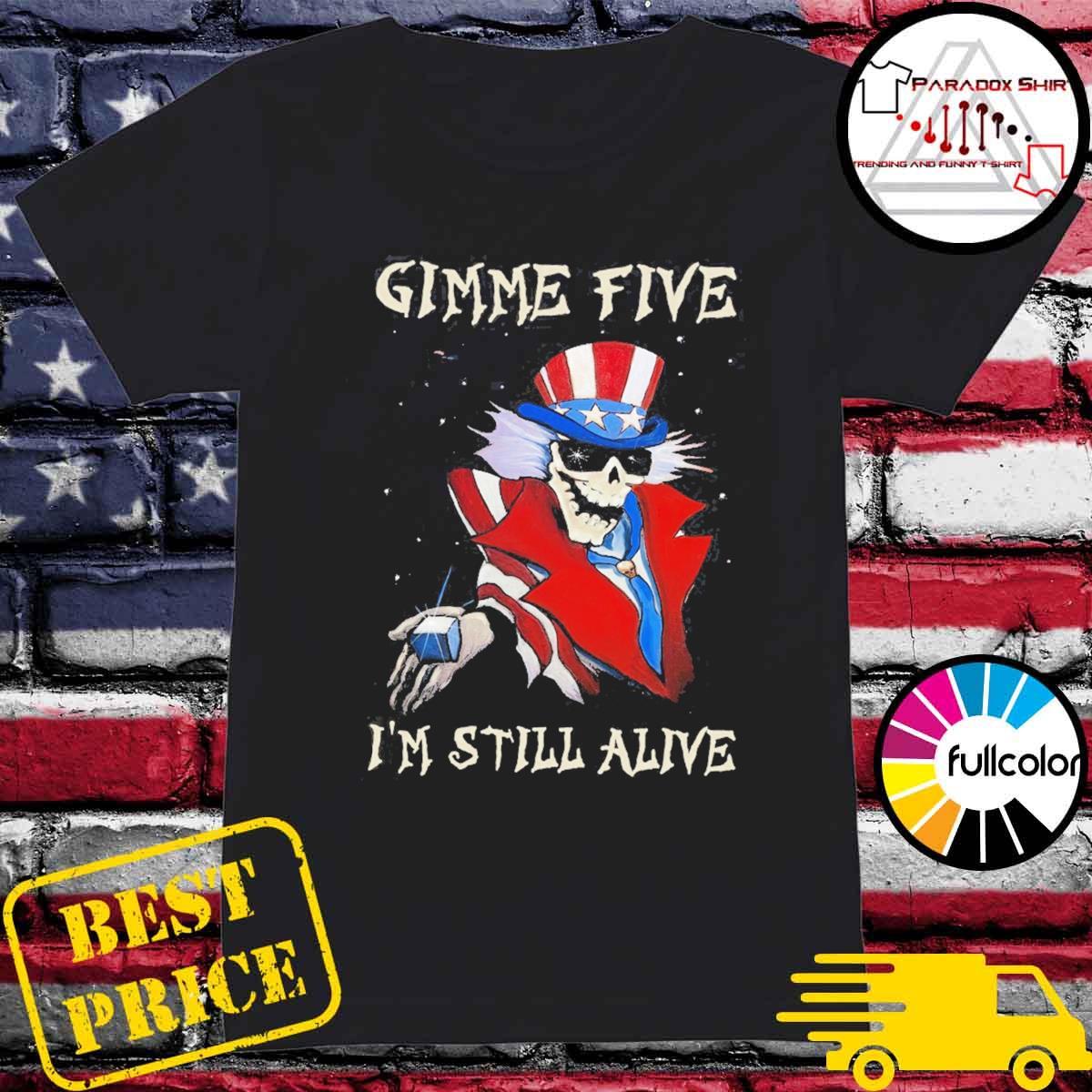 Gimme Five I'm still alive Magician Skeleton s Ladies