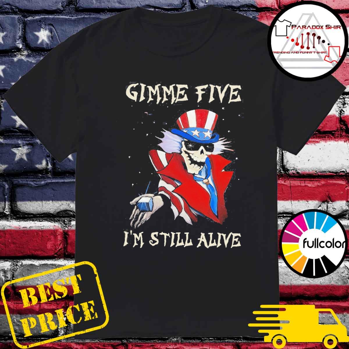 Gimme Five I'm still alive Magician Skeleton shirt