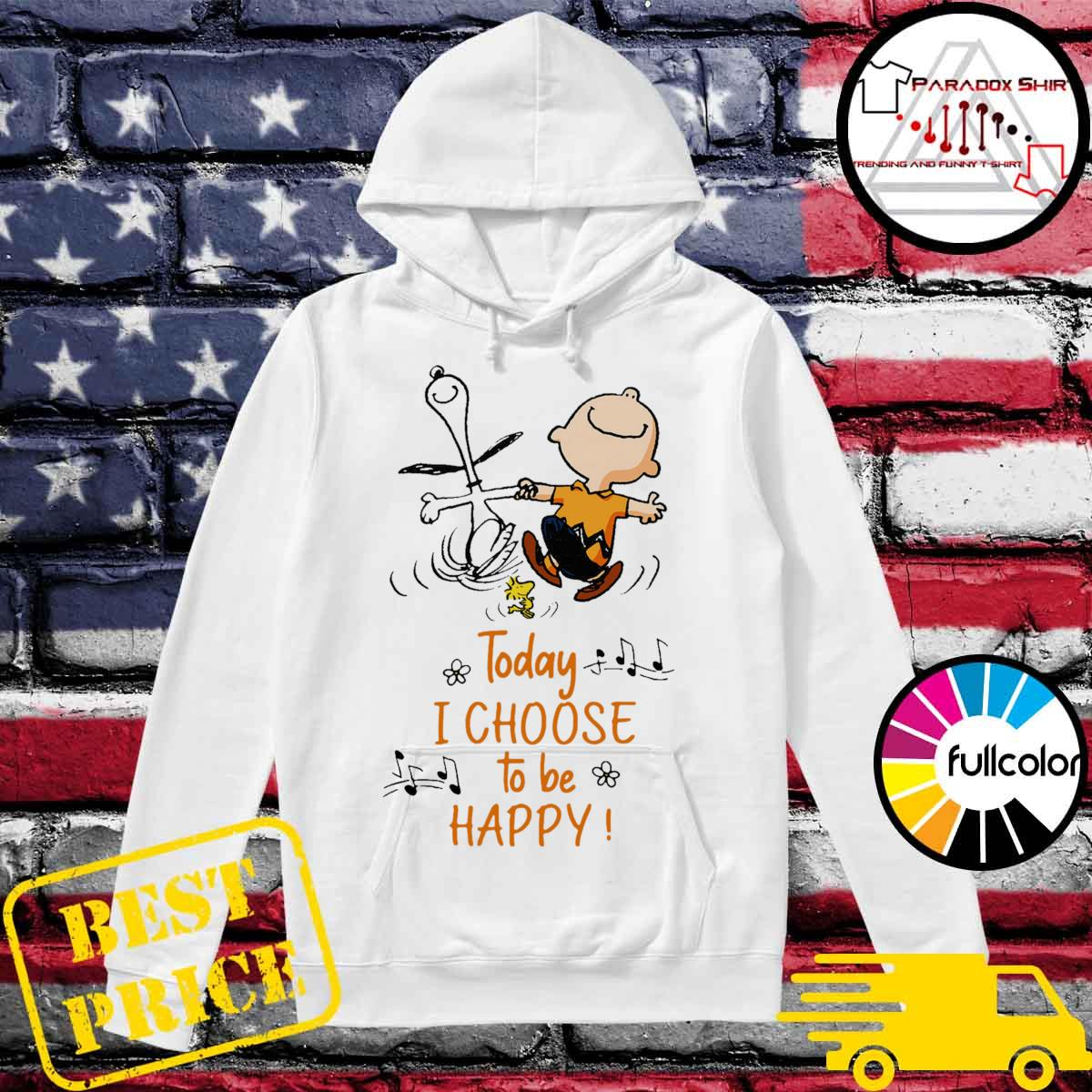 Snoopy Charlie Brown and Woodstock Today I choose to be happy s Hoodie