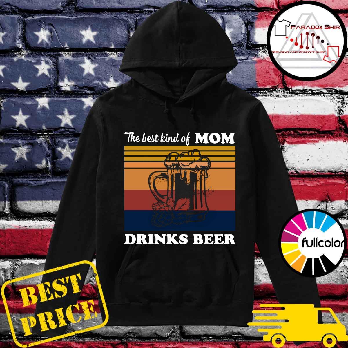The Best Kind Of Mom Drinks Beer Vintage Shirt Hoodie