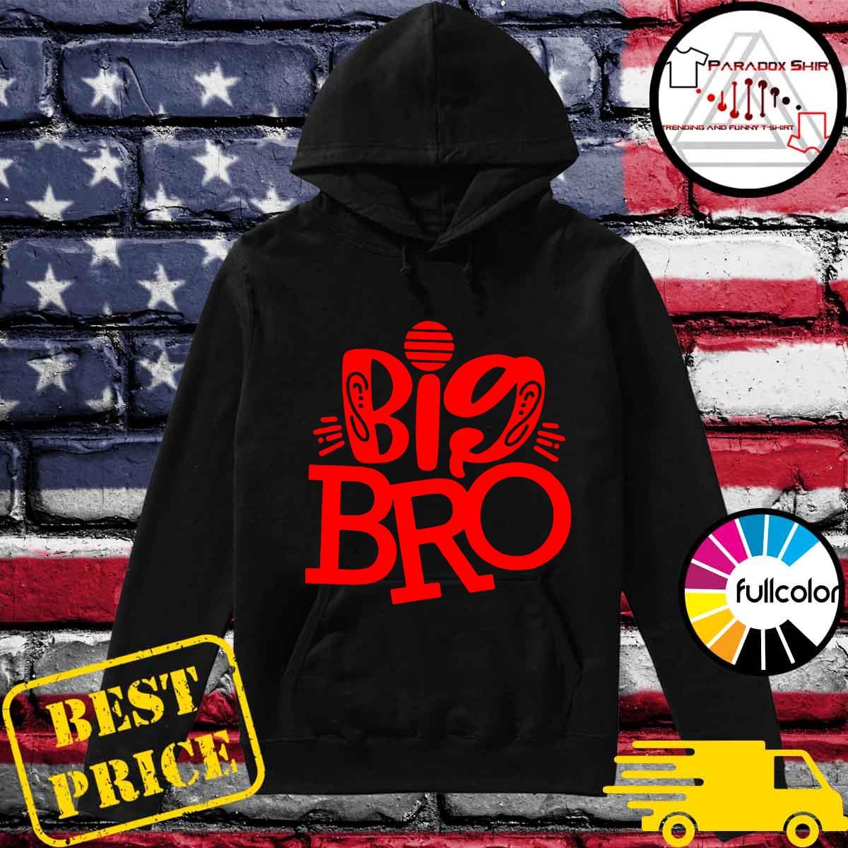 Big Bro Tee Shirt Hoodie