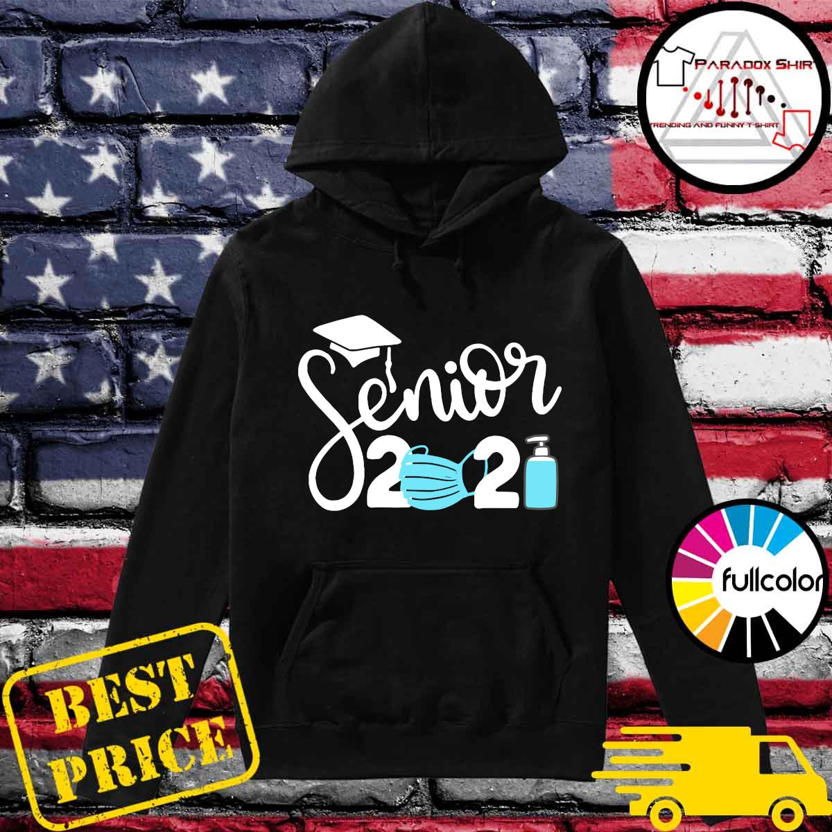 Senior 2021 Face Mask With Covid - 19 Shirt Hoodie