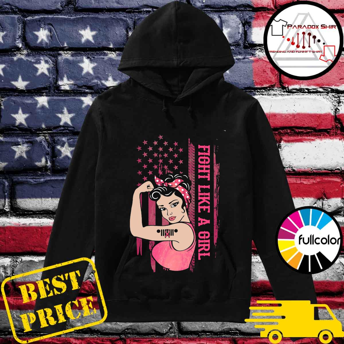 Strong Girl Fight Like A Girl American Flag With Cancer Awareness Shirt Hoodie