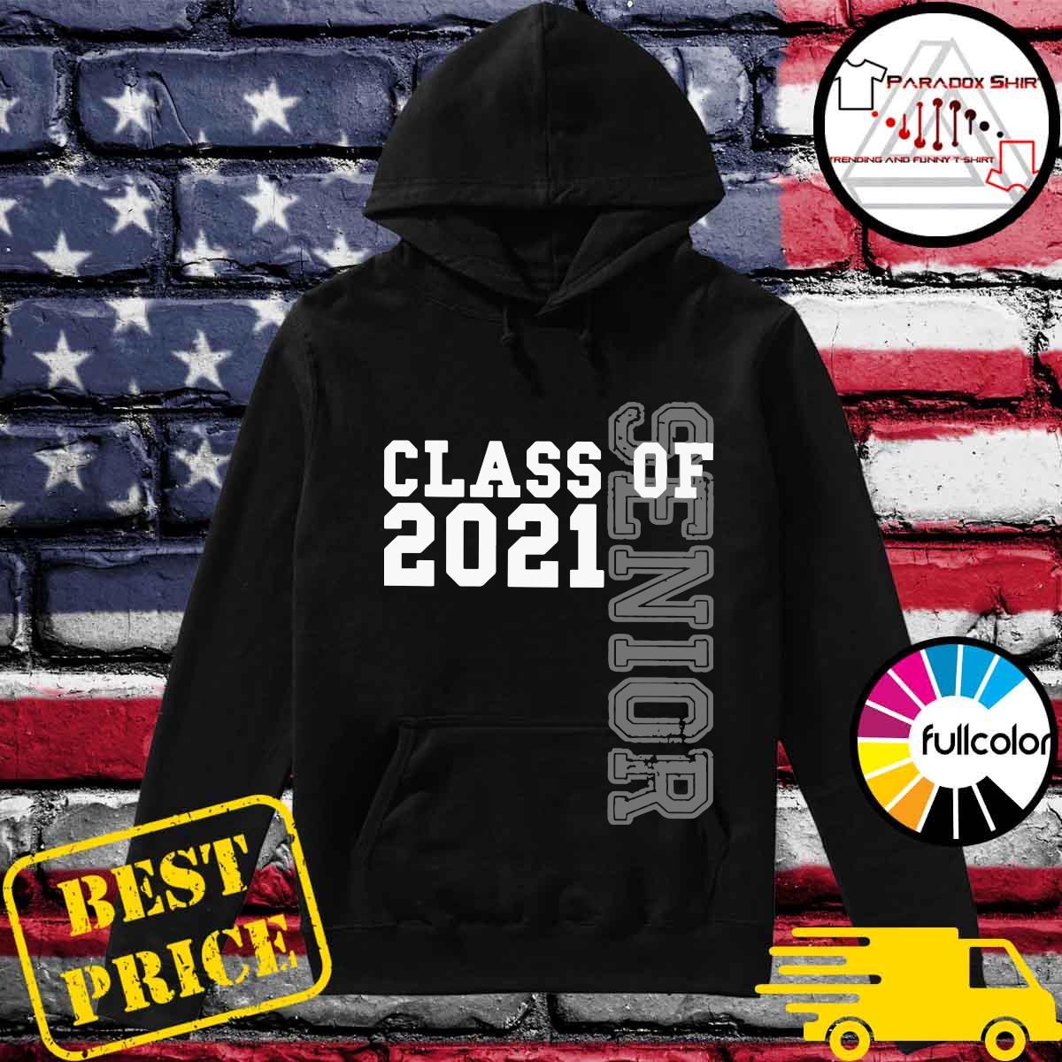 The Senior Class Of 2021 Shirt Hoodie