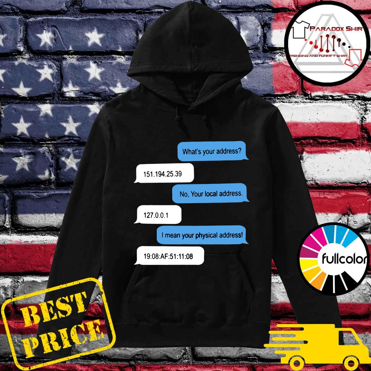 Official What Is Your Address Shirt Hoodie