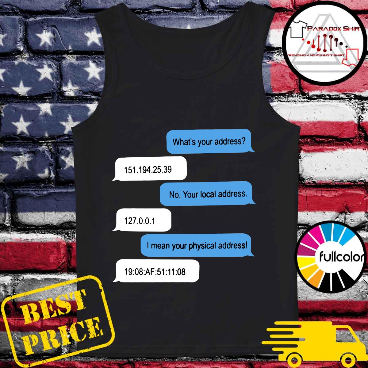 Official What Is Your Address Shirt Tank-top