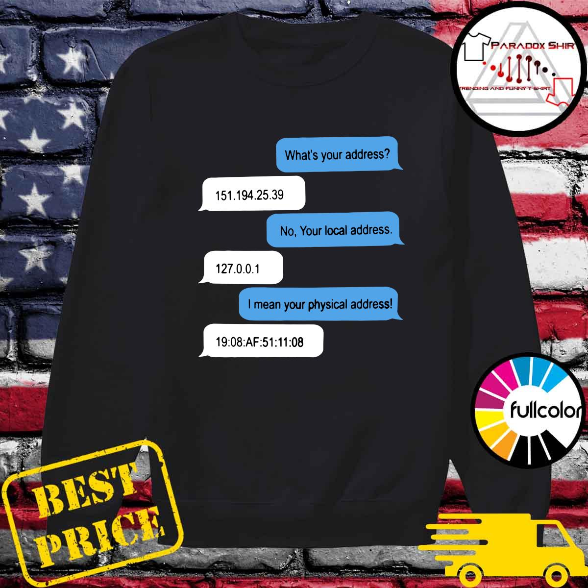 Official What Is Your Address Shirt Sweater