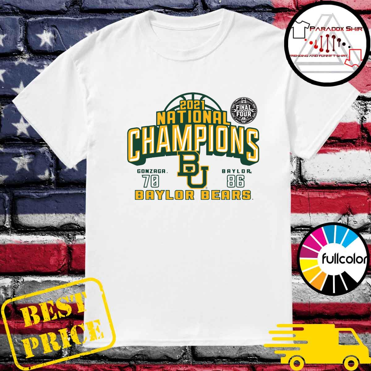 Baylor Bears 2021 NCAA Men's Basketball National Champions With Gonzaga 70 Vs Baylor 86 T-shirt