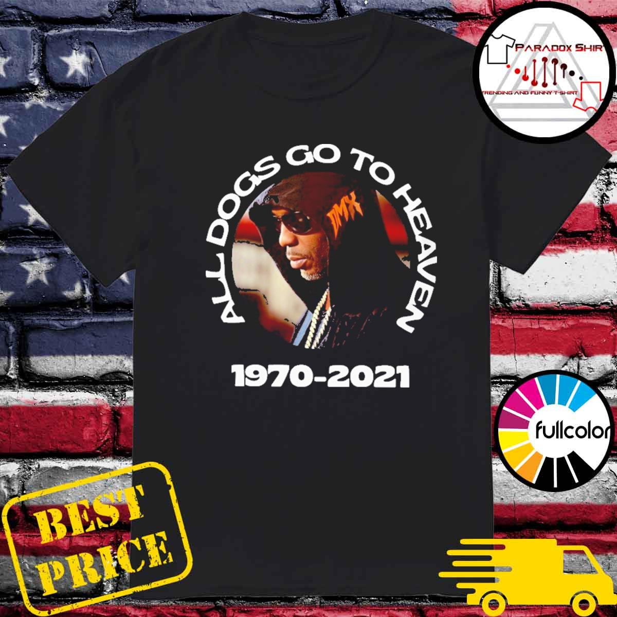 Official Rip DMX All Dogs Go To Heaven Shirt
