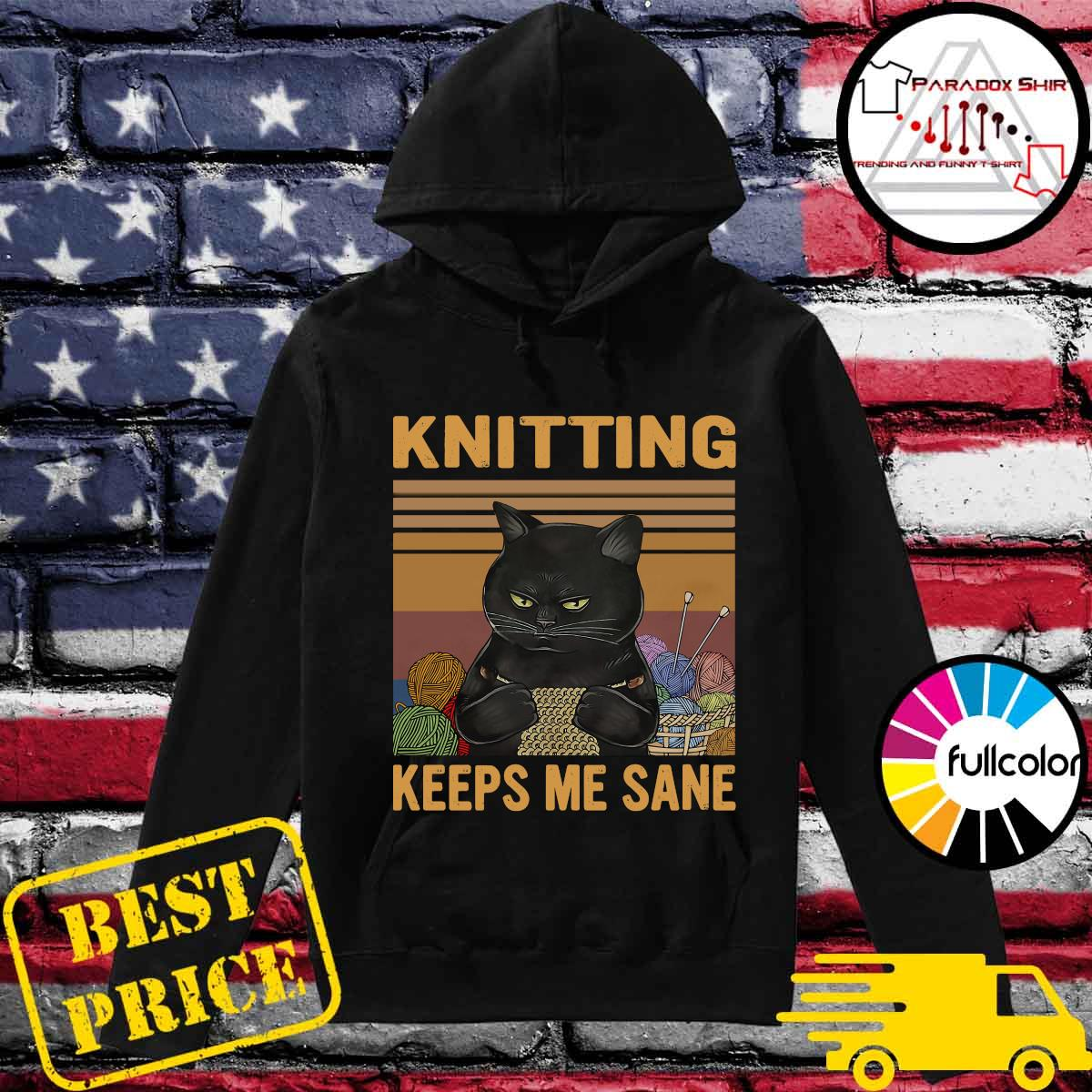 Official Black Cat Knitting Keeps Me Sane Vintage Shirt Hoodie