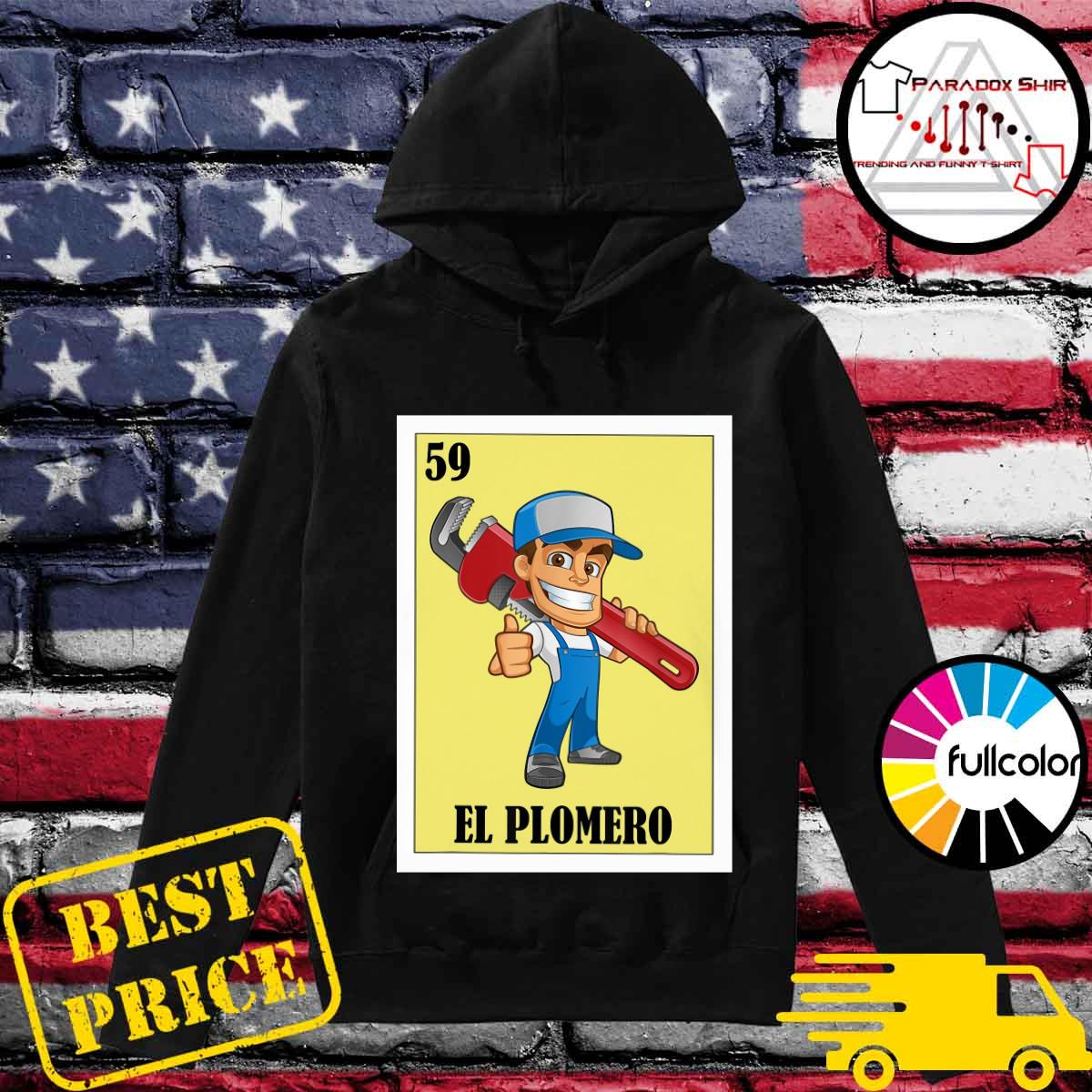 Official Spanish Plumber Lottery 59 El Plomero Shirt Hoodie