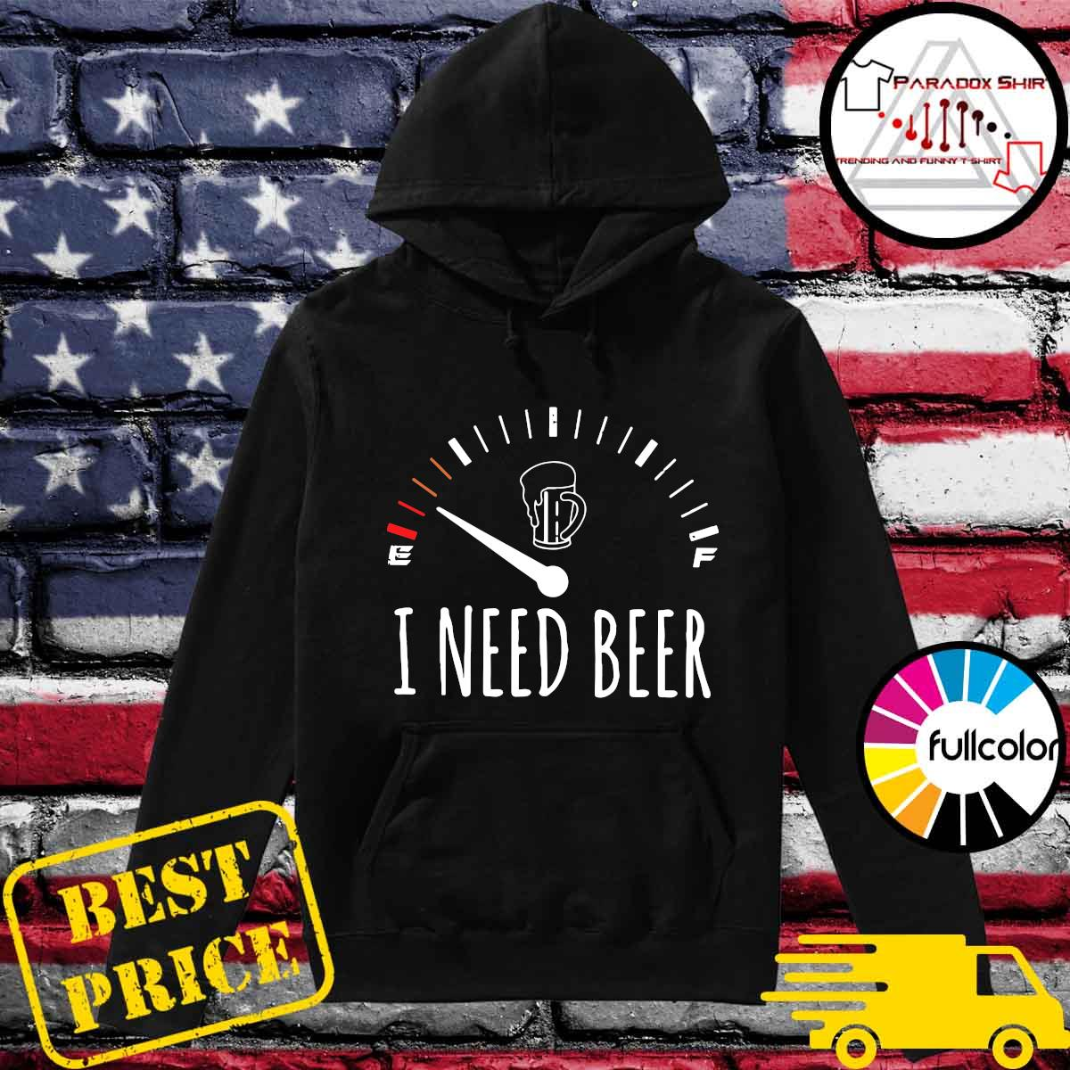 Official Speedometer I Need Beer Shirt Hoodie