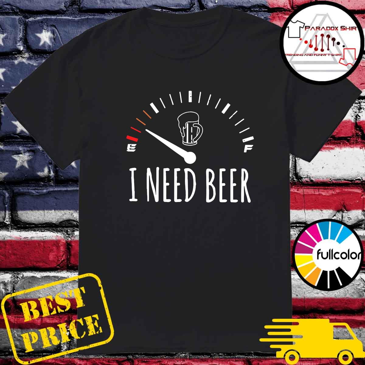 Official Speedometer I Need Beer Shirt