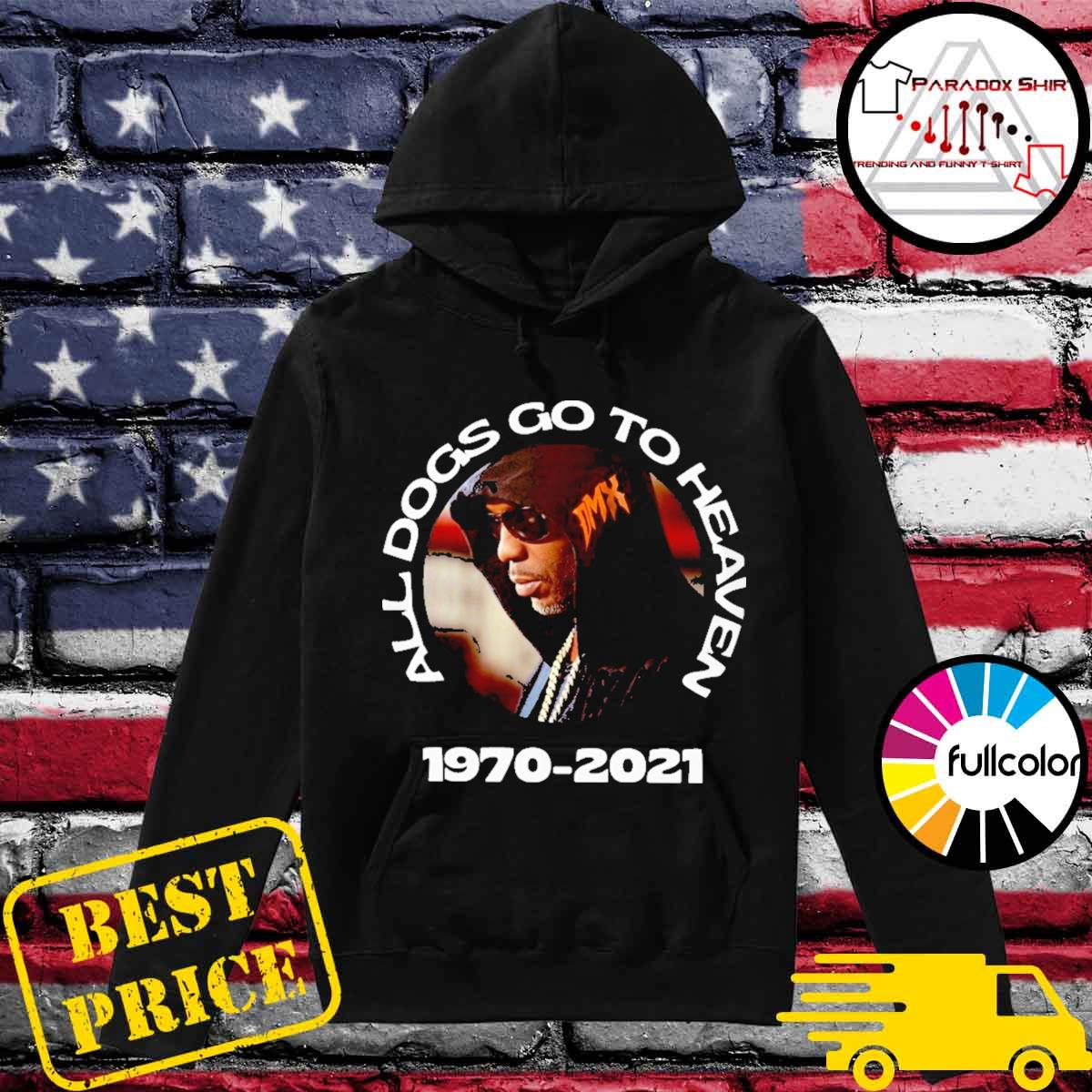 Official Rip DMX All Dogs Go To Heaven Shirt Hoodie