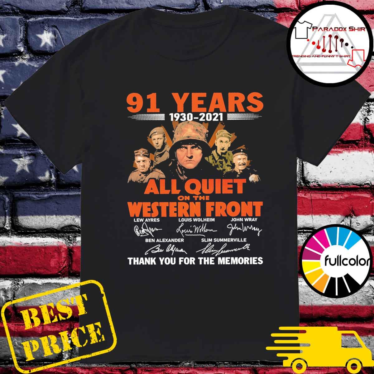 91 years 1930 2021 All Quiet On The Western Front signatures thank you for the memories shirt