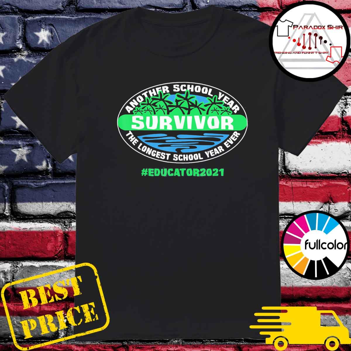 Another School Year Survivor The Longest School Year Ever Educator 2021 shirt