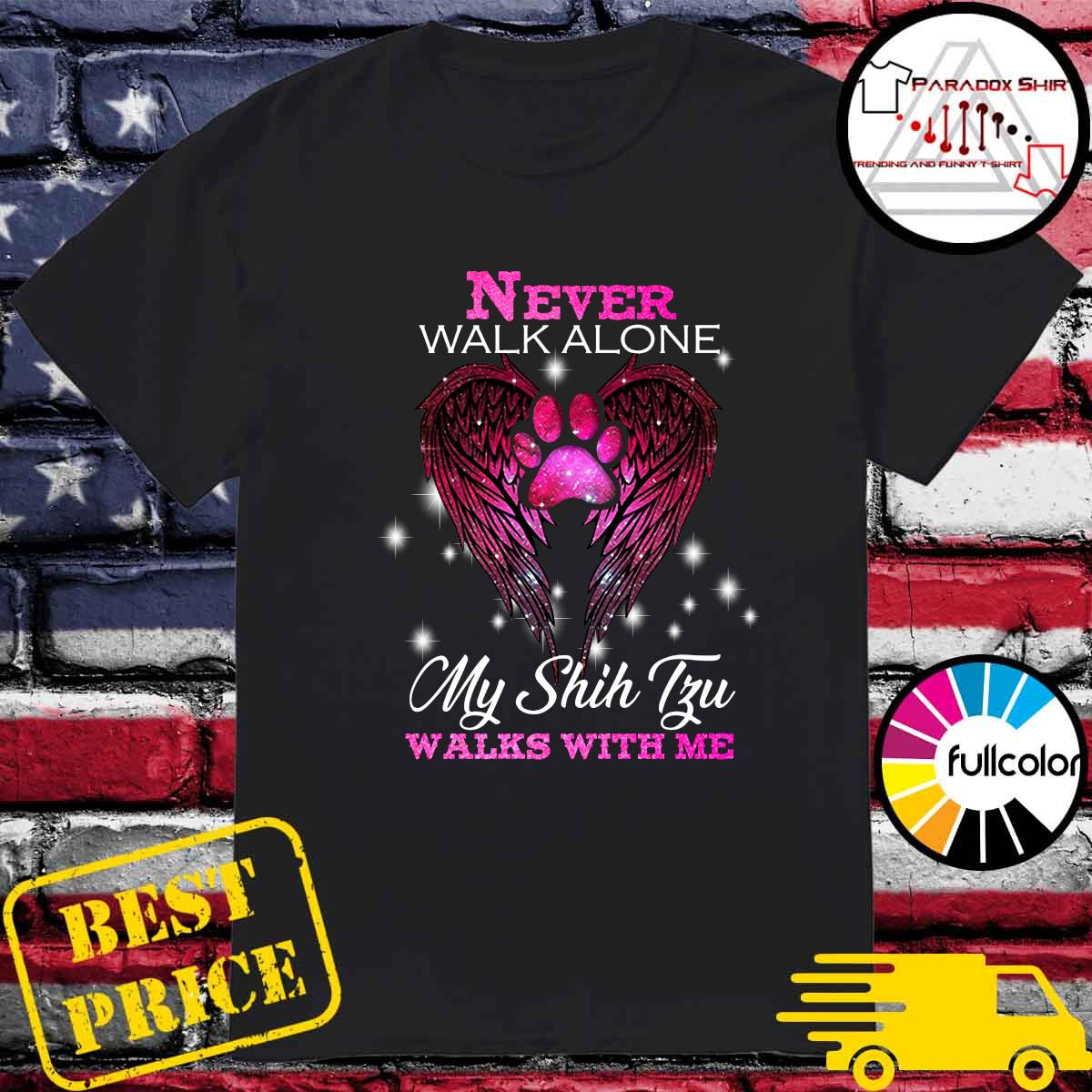 Official Never Walk Alone My Shih Tzu Walks With Me Shirt