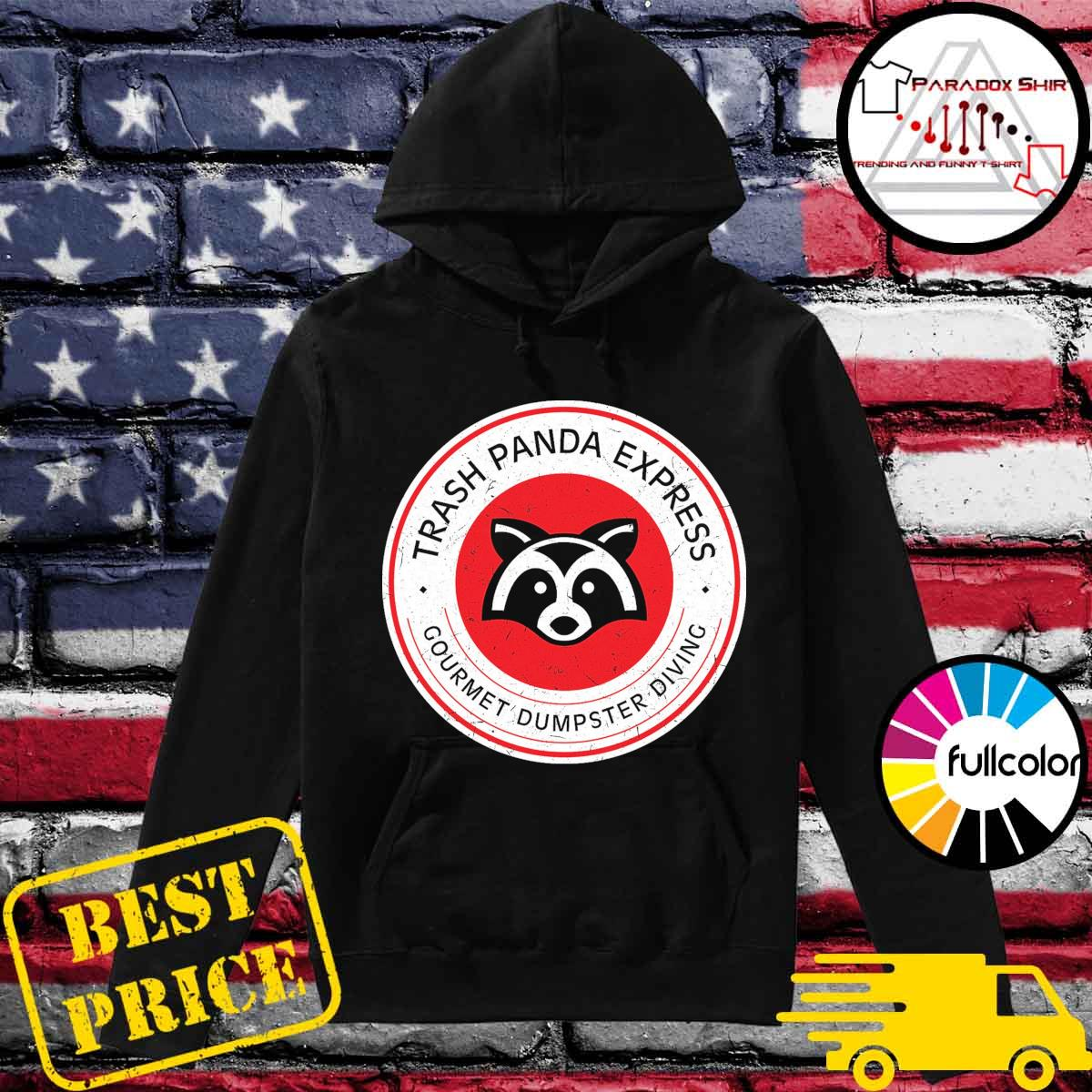 Trash Panda express gourmet dumpster diving Hoodie