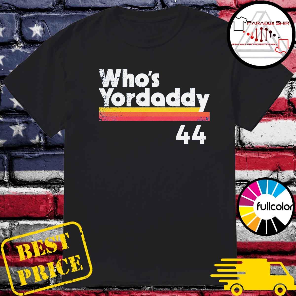 Yordan Alvarez Who's Yordaddy Baseball Shirt