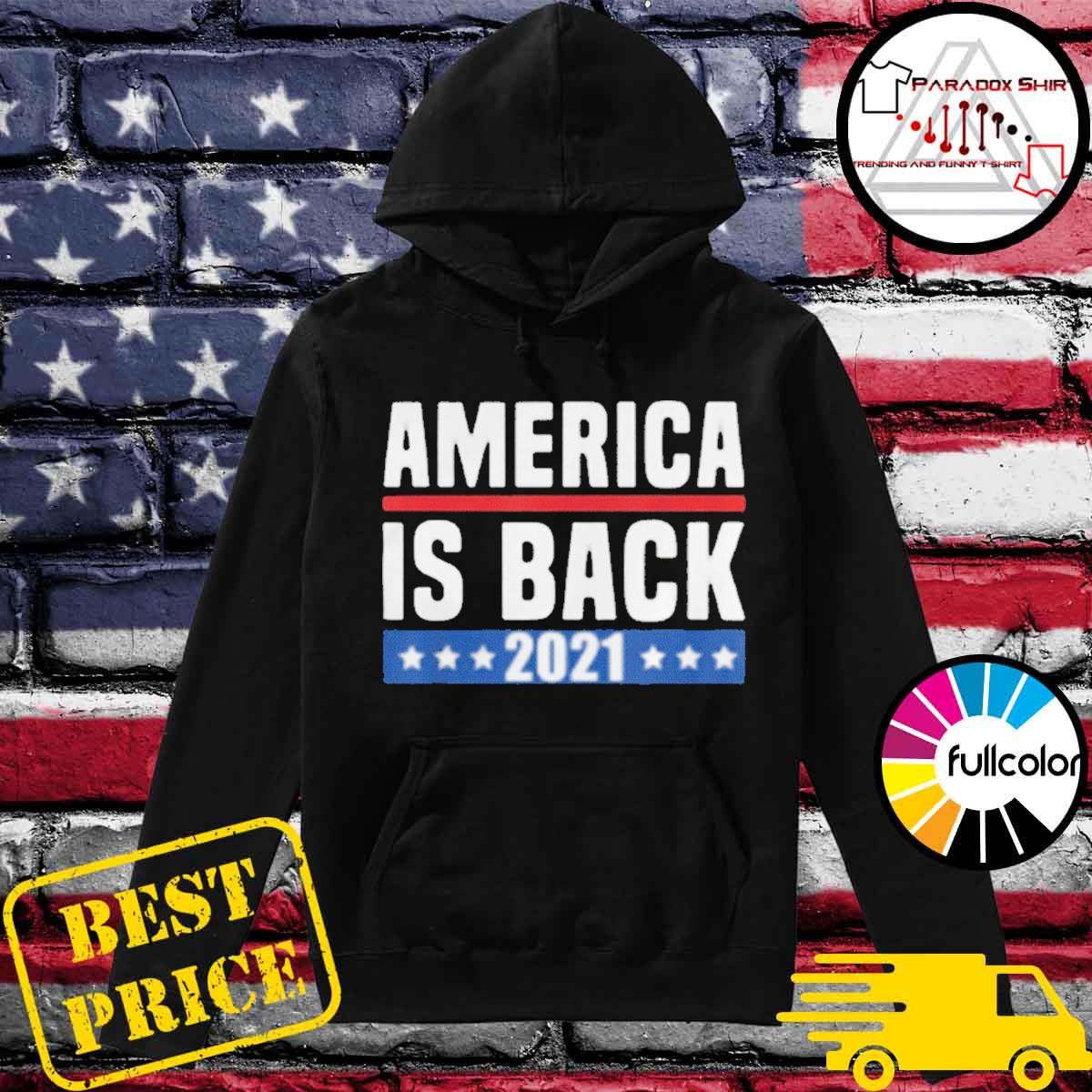 America is back 2021 s Hoodie