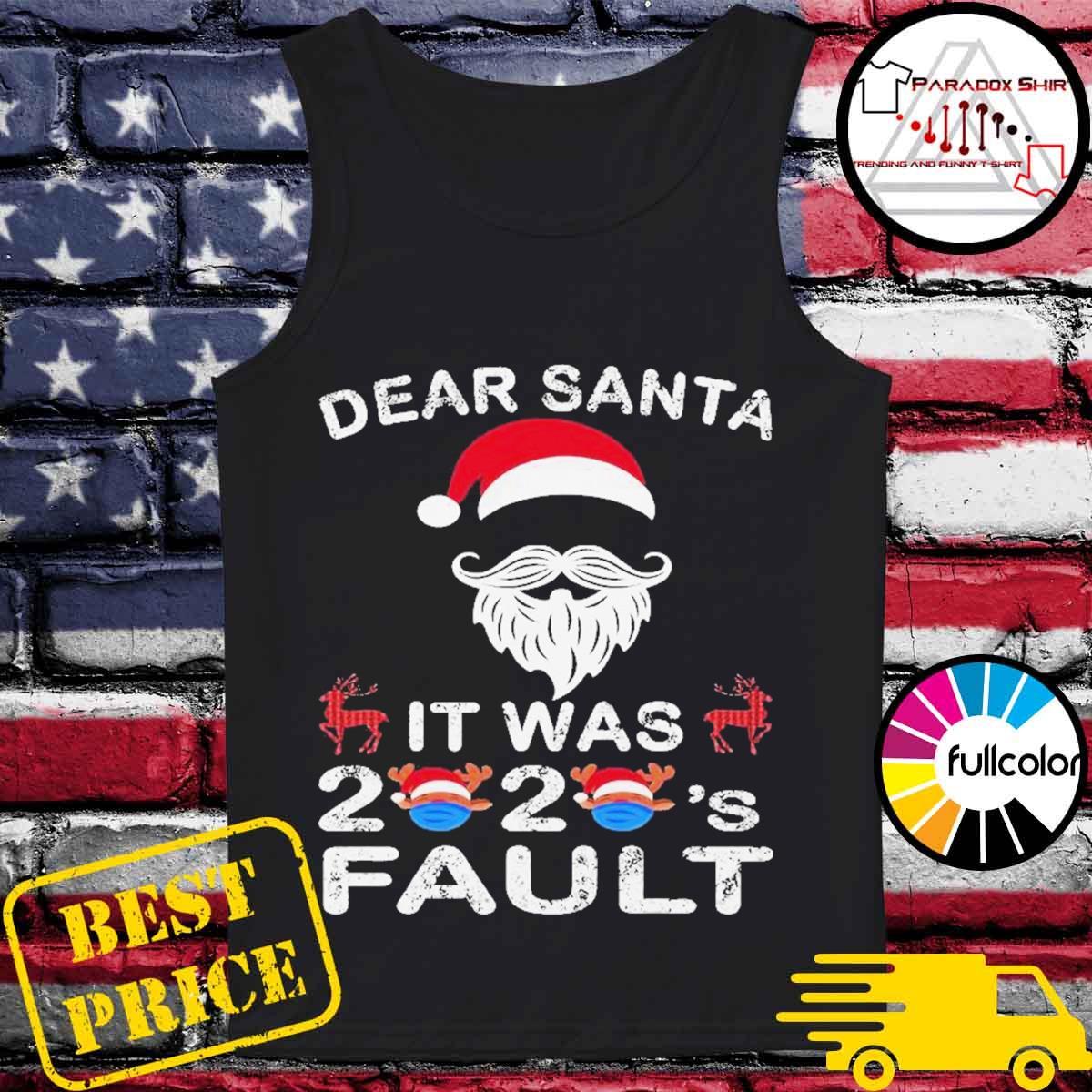 Dear santa it was 2020 fault christmas reindeer s Tank-top