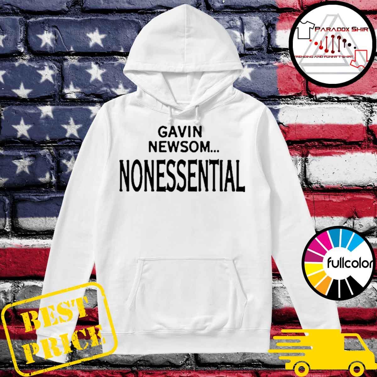 Gavin newsom nonessential s Hoodie