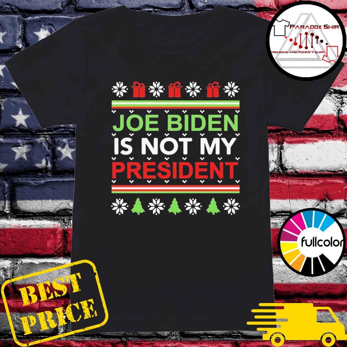 Joe Biden is not my president Christmas ugly s Ladies