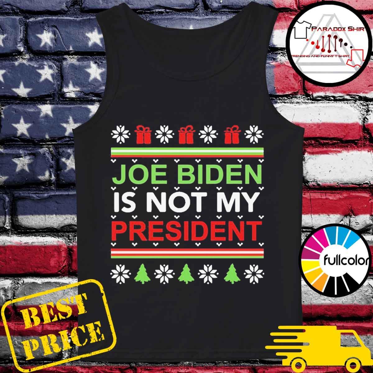 Joe Biden is not my president Christmas ugly s Tank-top