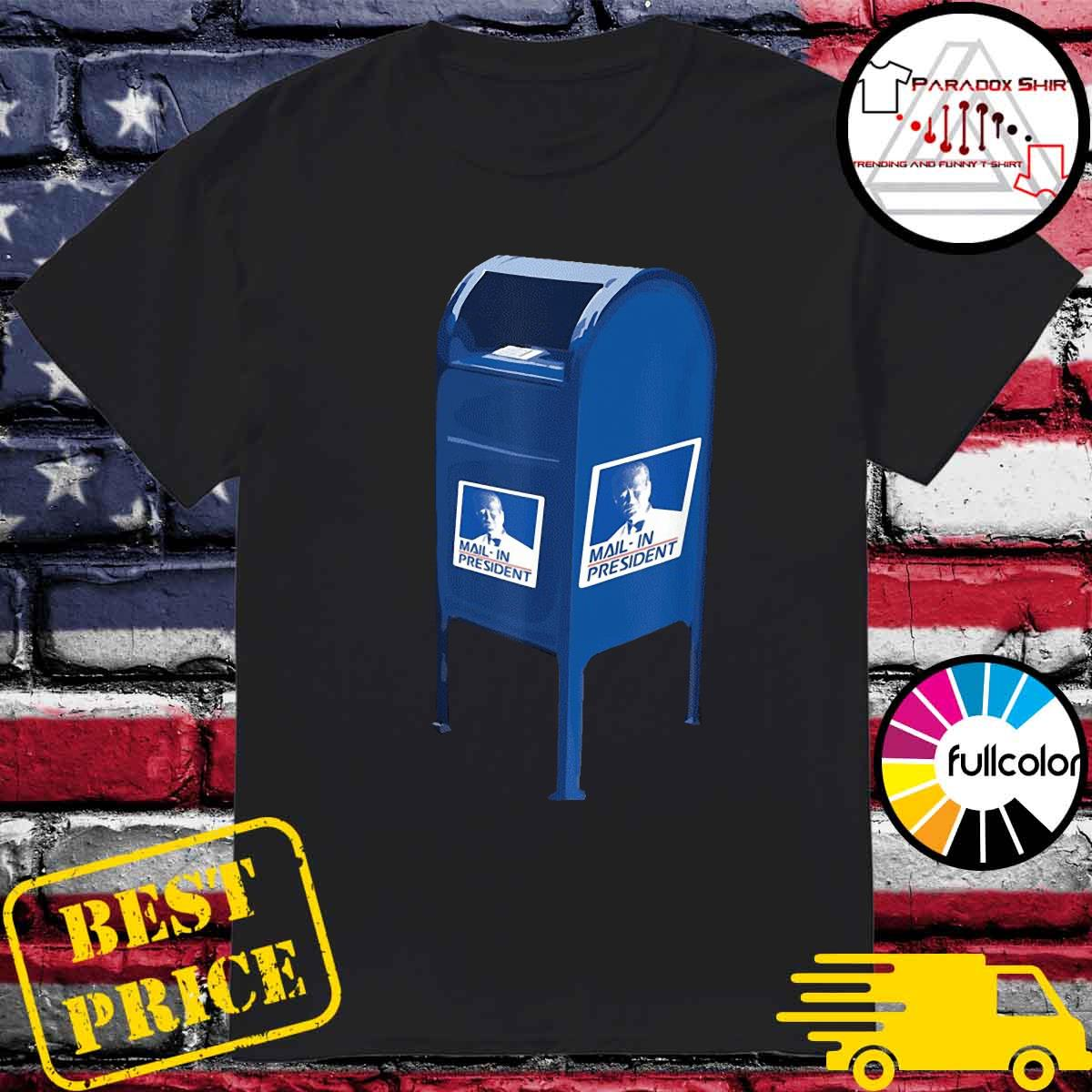 Mail-in president 2020 shirt