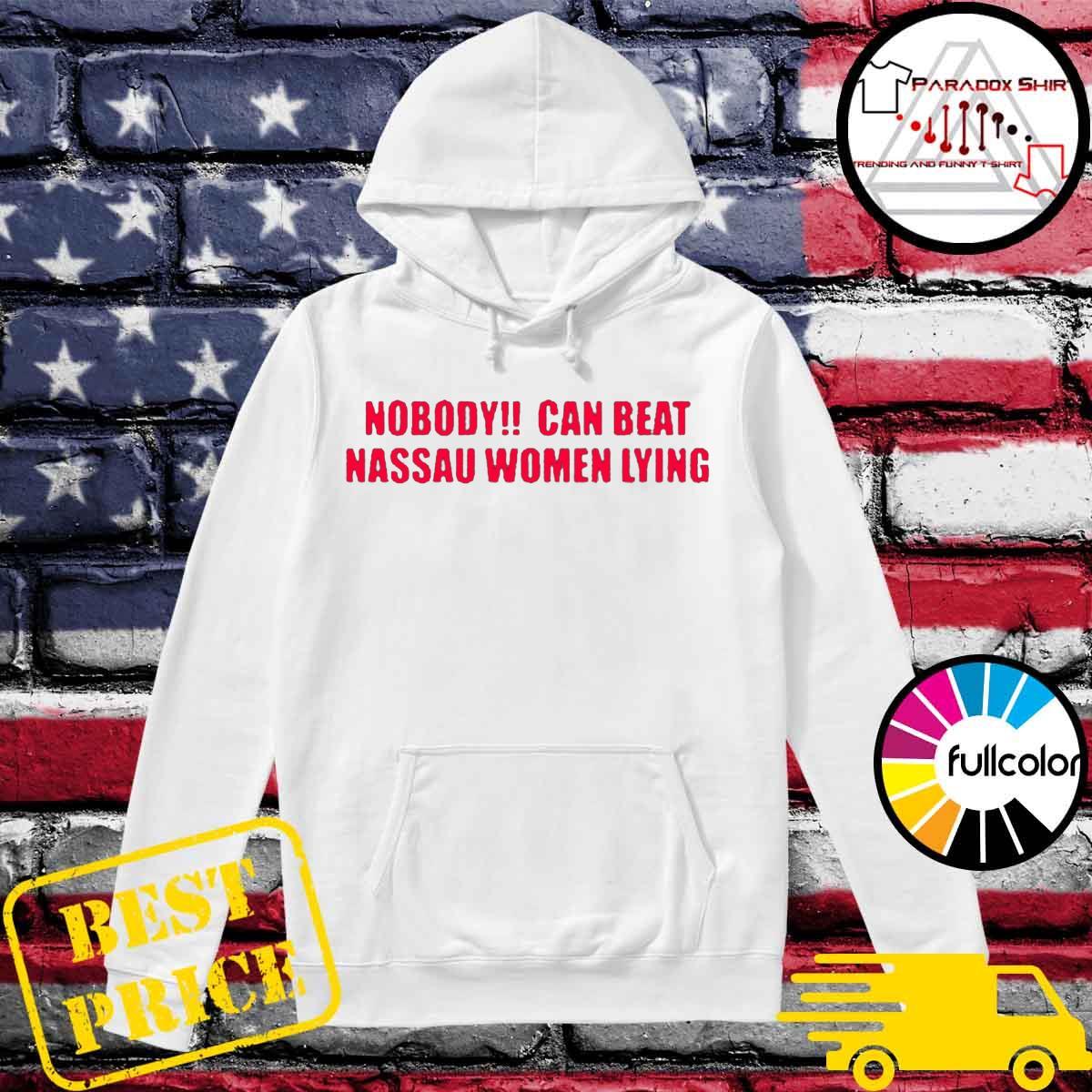 Nobody can beat nassau women lying 2020 s Hoodie