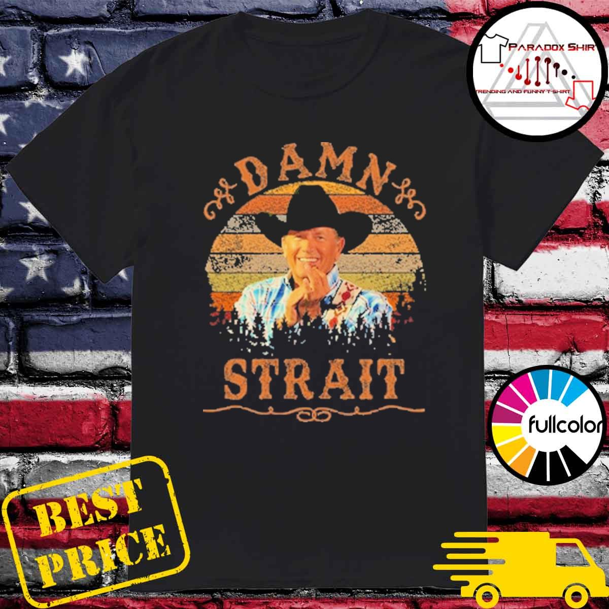 Official Damn George Strait vintage retro shirt