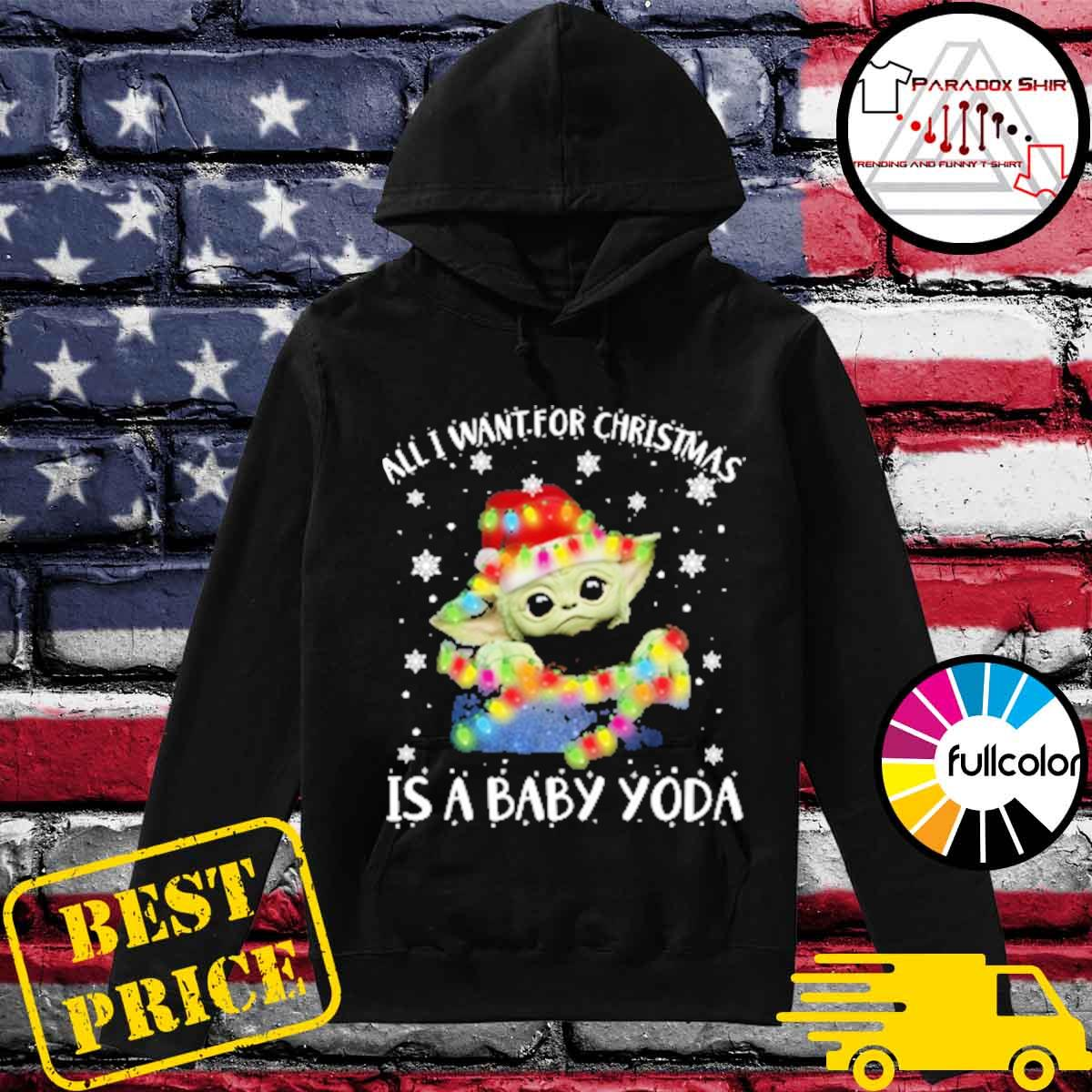 Official Santa Baby Yoda all I want for Christmas is a Baby Yoda ugly sweater Hoodie