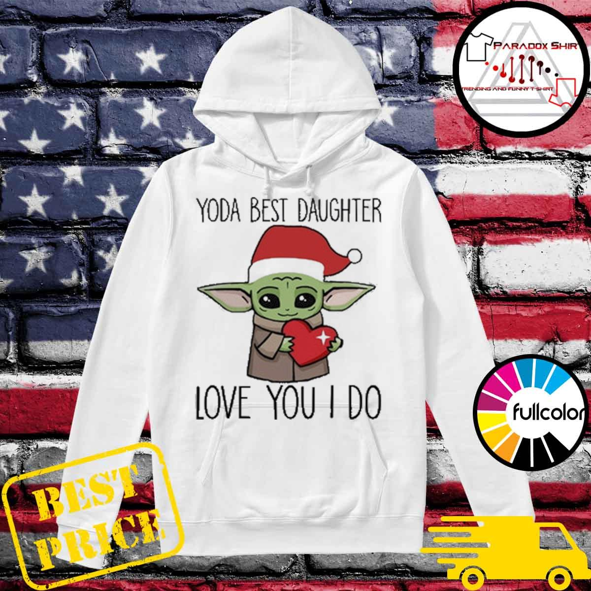 Official Santa Baby Yoda best daughter love you I do Christmas s Hoodie
