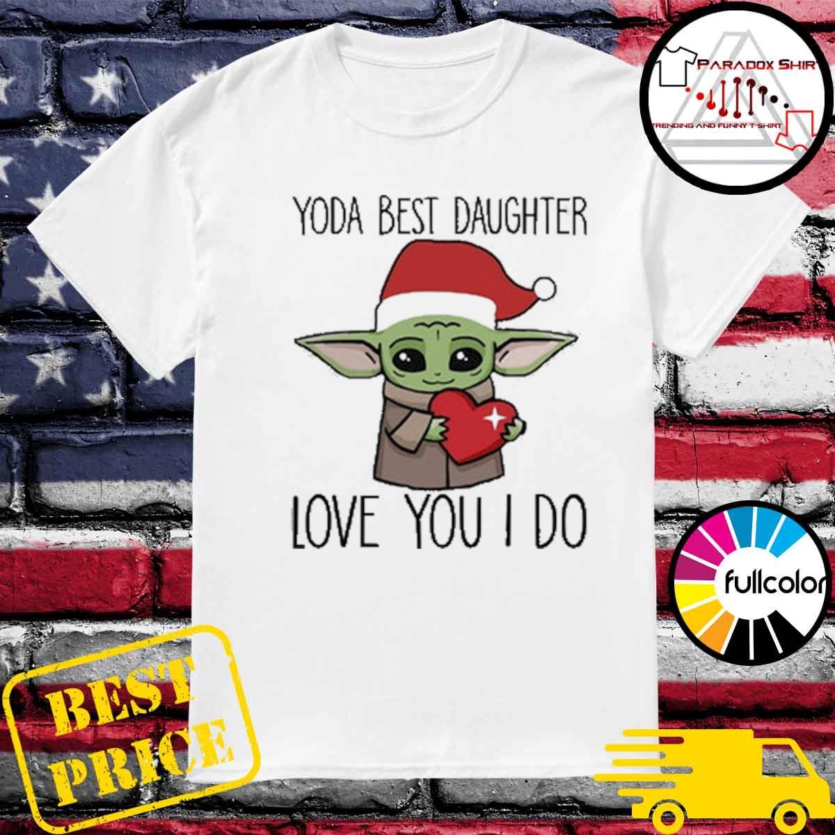 Official Santa Baby Yoda best daughter love you I do Christmas shirt