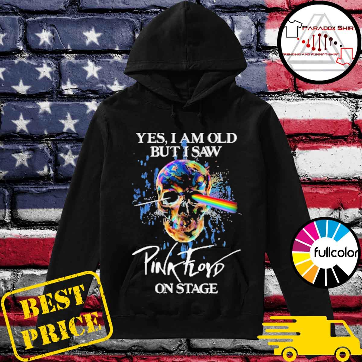 Official Skull Yes I am old but I saw Pink Floyd on stage s Hoodie