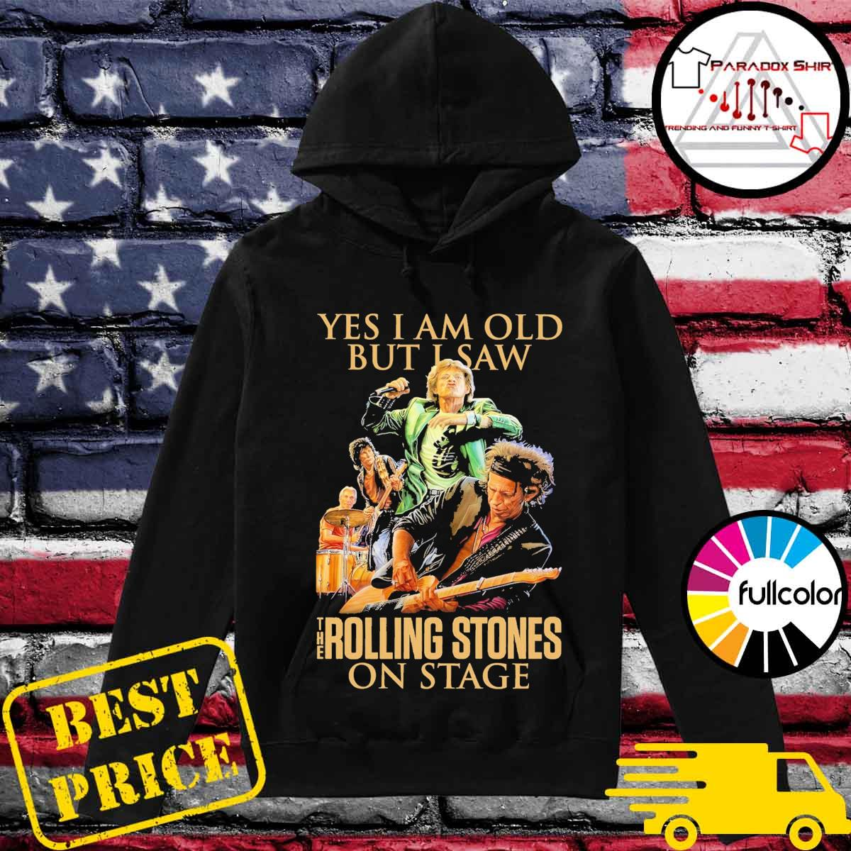 Official yes I am old but I saw The Rolling Stones on stage s Hoodie