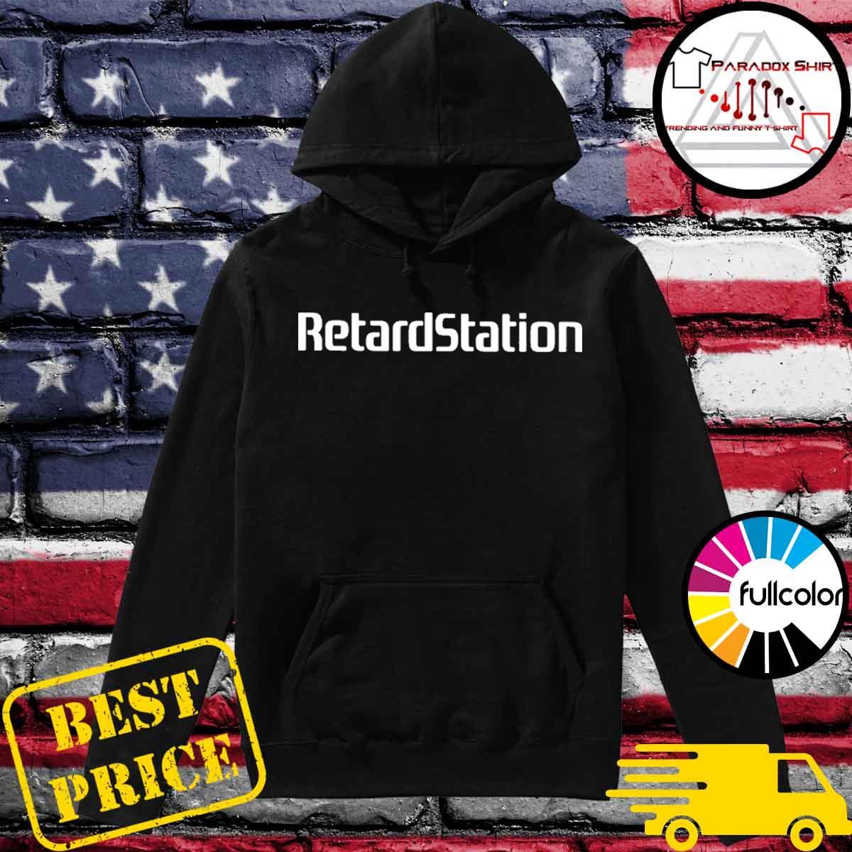 Retardstation s Hoodie