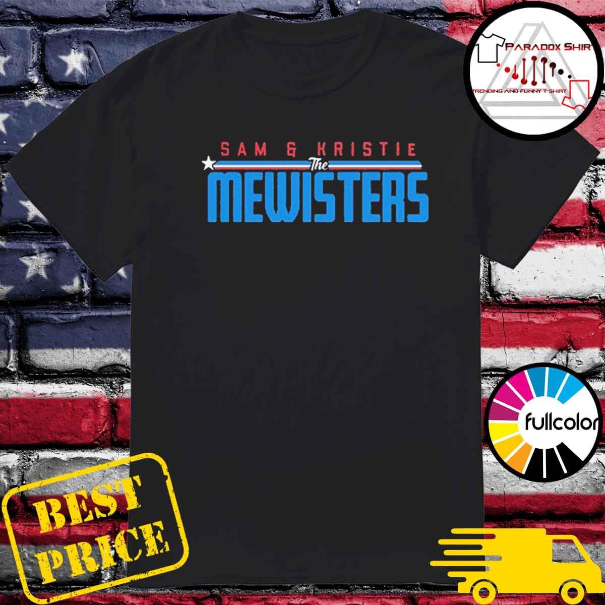 Sam & Kristie the mewisters shirt
