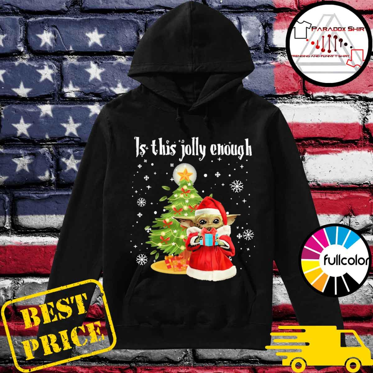 Santa Baby Yoda gift Is this jolly enough Christmas s Hoodie
