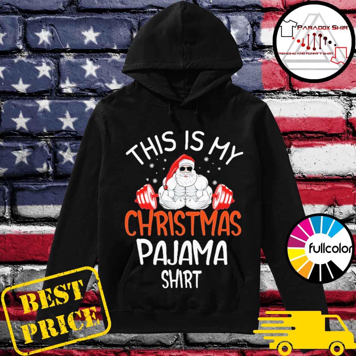 Santa Weightlifting This is my Christmas Pajama s Hoodie