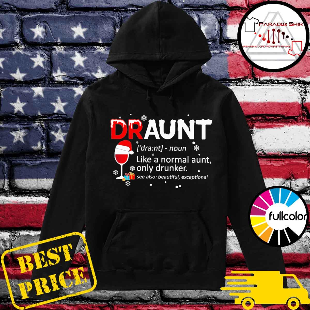 Santa Wine Draunt like a normal aunt only drunker see also beautiful exceptional Christmas s Hoodie