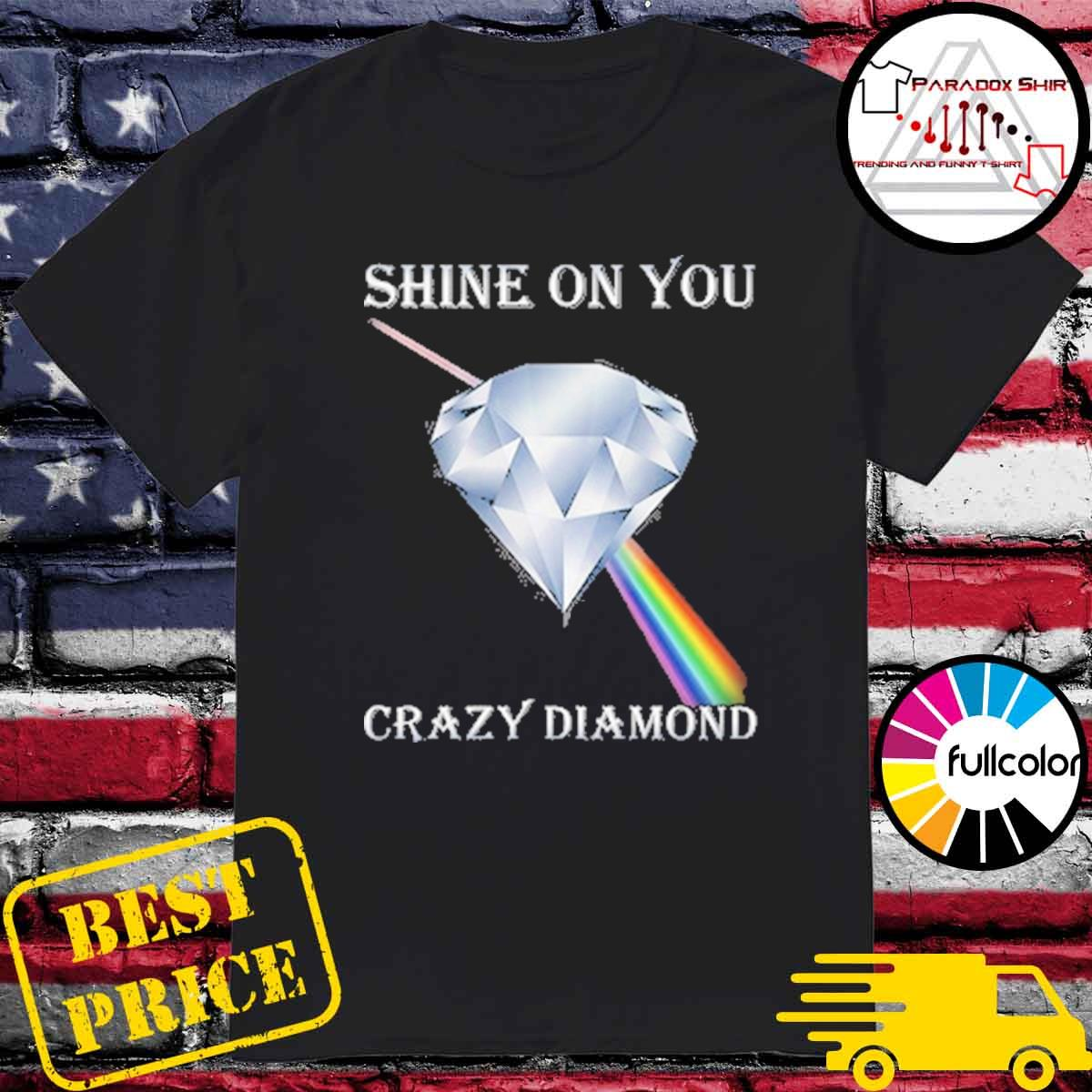 shine on you crazy diamond Pink Floyd shirt