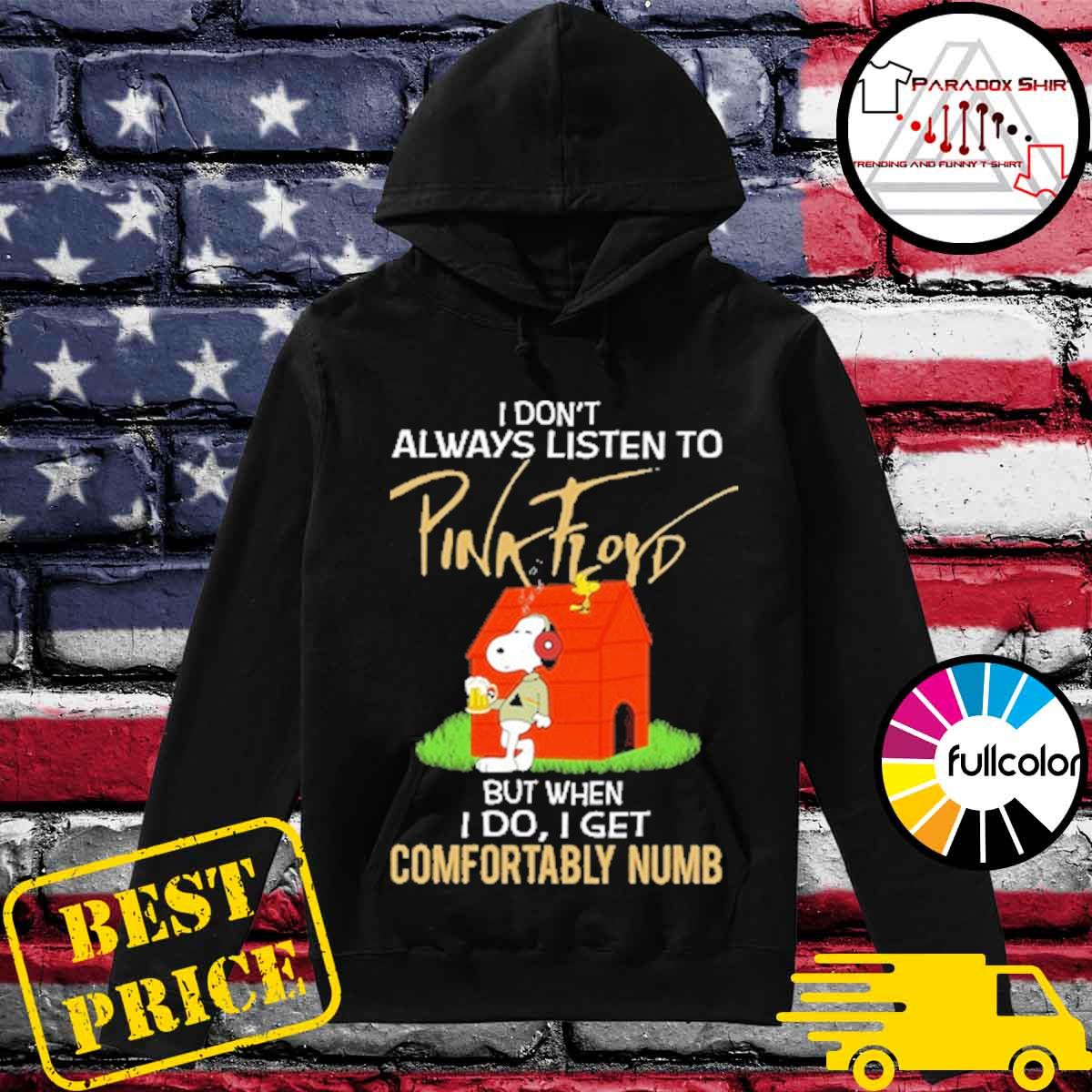 Snoopy drink beer I don't always listen to Pink Floyd but when I do I get comfortably numb s Hoodie